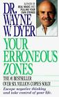 Your Erroneous Zones by Wayne W. Dyer (1993, Paperback)