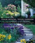 Your House, Your Garden: A Foolproof Approach to Garden Design by Gordon Hayward (Hardback, 2003)