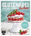 Glutenfrei backen - süß und herzhaft von Sabrina Sue Daniels und Dagmar Reichel (2016, Gebundene Ausgabe)