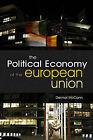 The Political Economy of the European Union by Dermott McCann (Hardback, 2010)