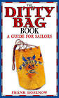 The Ditty Bag Book: A Guide for Sailors by Frank Rosenow (Paperback / softback, 2011)