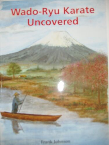 Wado-Ryu Karate Uncovered, This best seller on Wado-Ryu &  Martial Arts in Japan