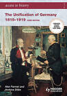 The Unification of Germany 1815-1919 by Alan Farmer (Paperback, 2007)