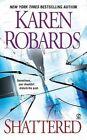 Shattered by Karen Robards (Paperback / softback)