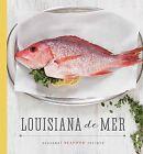 Louisiana de Mer: Seasonal Seafood Recipes by Hoffman Media (Hardback, 2015)