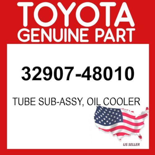 TOYOTA GENUINE 32907-48010 TUBE SUB-ASSY OIL COOLER OEM