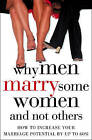 Why Men Marry Some Women and Not Others: How to Increase Your Marriage Potential by up to 60% by John T. Molloy (Paperback, 2004)