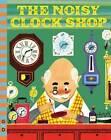 The Noisy Clock Shop by Jean Horton Berg (Hardback, 2015)