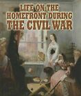 Life on the Homefront During the Civil War by Melissa Doak (Paperback / softback, 2011)