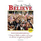 Dear Mr. President Believe 9781456892487 by Beverly Cardozo Paperback