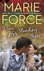 I Saw Her Standing There by Marie Force (Paperback / softback, 2014)