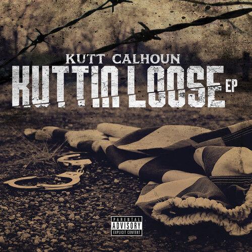Kutt Calhoun - Kuttin Loose [New CD] Explicit, Extended Play