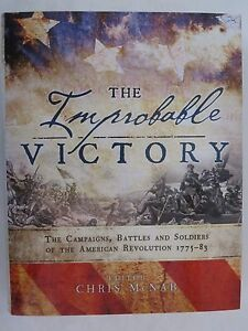 The-Improbable-Victory-Campaigns-Battles-amp-Soldiers-of-the-American-Revolution