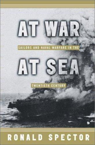 At War at Sea : Sailors and Naval Warfare in the Twentieth Century