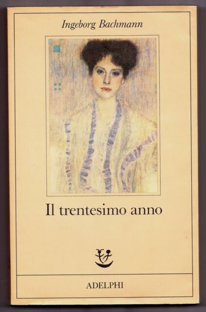 IL TREDICESIMO ANNO INGEBORG BACHMANN GLI ADELPHI 1985 FABULA 2