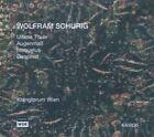 Wolfram Schurig: Ultima Thule; Augenmaá; Hoquetus; Gespinst (CD, Dec-2005, Kairos)