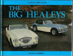 Big Healeys Austin Healey 100/4 100/6 3000 + Racing & Le Mans Collectors Guide