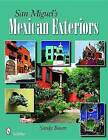 San Miguel's Mexican Exteriors by Sandy Baum (Hardback, 2008)