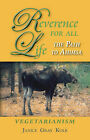 Reverence for All Life: The Path to Ahimsa: Vegetarianism by Janice Gray Kolb (Paperback, 2013)