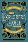The Explorers Guild Vol. 1 by Jon Baird and Kevin Costner (2015, Hardcover)