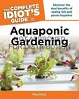 The Complete Idiot's Guide to Aquaponic Gardening by Meg Stout (Paperback / softback, 2013)