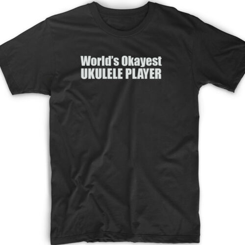 Okayest Ukulele T Shirt Drum Funny Tee Music Musician Band Rock Folk Country