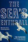 The Sea's Enthrall: Memoirs of an Oceanographer by Tim Parsons (Paperback, 2007)