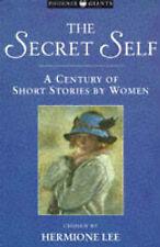 The Secret Self: A Century Of Short Stories By Women: Century Short Stories (Pho