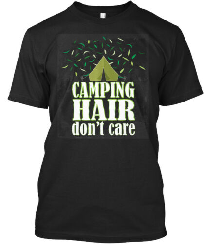 Hair Don/'t Care Standard Unisex Standard Unisex T-shirt Quality Camping