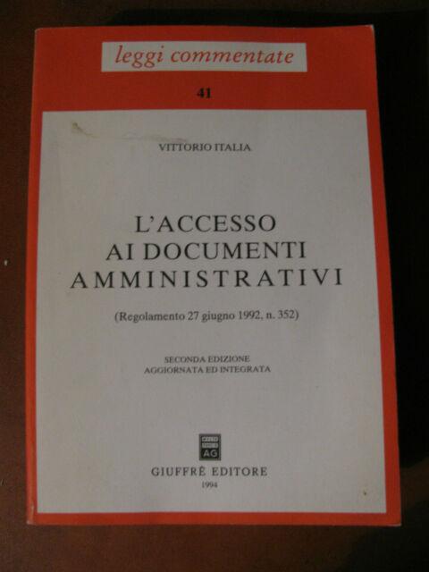L'ACCESSO AI DOCUMENTI AMMINISTRATIVI-V.Italia -Leggi commentate -Giuffrè-285 pg
