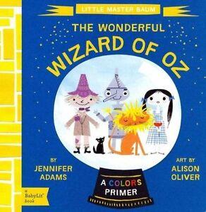 034-VERY-GOOD-034-Little-Master-Baum-The-Wonderful-Wizard-of-Oz-BabyLit-Oliver-Al