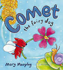 Comet the Fairy Dog by Mary Murphy (Paperback, 2006)