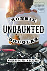 Undaunted: Knights in Black Leather by Ronnie Douglas (Paperback, 2015)