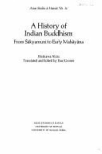 History of Indian Buddhism : From Sakyamuni to Early Mahayana Hirakawa Akira