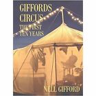 Giffords Circus: The First Ten Years by Nell Gifford (Hardback, 2014)
