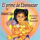 El Primo de Ebeneezer by Kristen K Zajac (Paperback / softback, 2011)