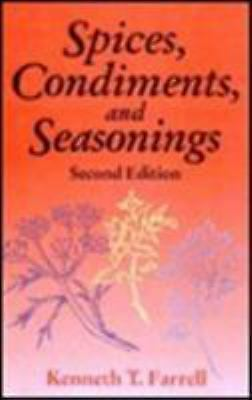 Spices, Condiments and Seasonings by Farrell, K. T. -ExLibrary