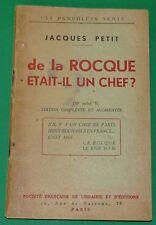 """DE LA ROCQUE ETAIT-IL UN CHEF ? JACQUES PETIT """"LES PAMPHLETS VERTS"""" CROIX DE FEU"""