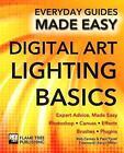 Digital Art Lighting Basics: Expert Advice, Made Easy by Rob Carney, James Wallace, Paul Tysall (Paperback, 2015)