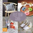 Felt Sew Good 30 Simple & Stylish Felt Projects by Christine Leech 9781438004693