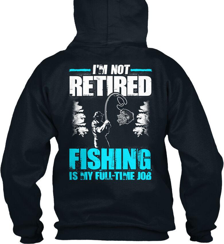 Fishing Im Not Not Not Retirot - I'm Is My Full Time Job Standard College Hoodie | Eleganter Stil  03bb06
