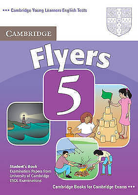 Cambridge Young Learners English Tests Flyers 5 Student's Book: Examination Pape