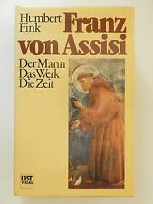 Humbert Fink Franz von Assisi Der Mann Das Werk Die Zeit List Biografie