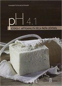 PH 4.1. SCIENZA E ARTIGIANALITA' DELLA PASTA LIEVITATA  - MONTANARI GIAMBATTIST