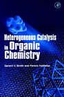 Heterogeneous Catalysis in Organic Chemistry by Gerard V. Smith, Ferenc Notheisz (Hardback, 1999)