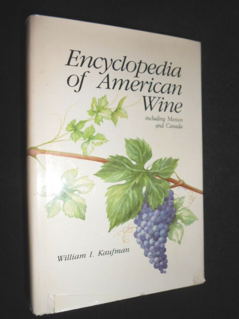 Encyclopedia of American Wine: Inc Mexico and Canada - William Kaufman, 1984-1st
