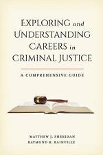 EXPLORING AND UNDERSTANDING CAREERS IN CRIMINAL JUSTICE