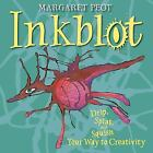 Inkblot : Drip, Splat, and Squish Your Way to Creativity by Margaret Peot (2011, Hardcover)