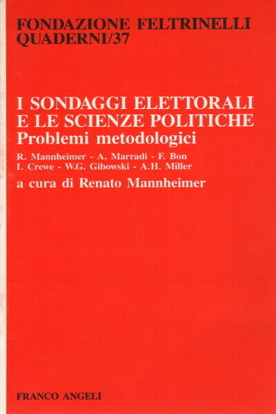 I sondaggi elettorali e le scienze politiche - Renato Mannheimer (Franco Angeli)