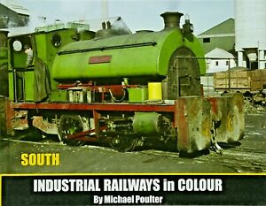 INDUSTRIAL RAILWAYS IN COLOUR - SOUTH BOOK POST FREE RRP £11.95